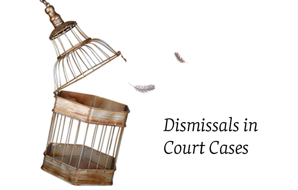 Dismissals in Court Cases